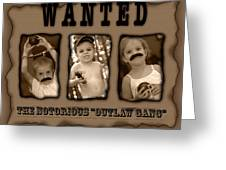 Wanted The Outlaw Gang Greeting Card