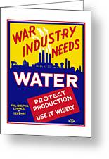 War Industry Needs Water - Wpa Greeting Card