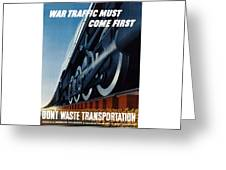 War Traffic Must Come First Greeting Card by War Is Hell Store