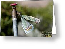 Water Spigot With Money Flowing Out Greeting Card