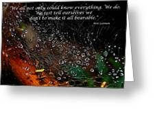 We  All Not Only  Could Know Everything... Greeting Card
