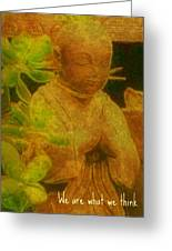 We Are What We Think Greeting Card by Jen White