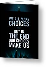 We Make Choice Greeting Card