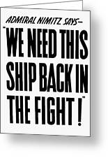 We Need This Ship Back In The Fight  Greeting Card
