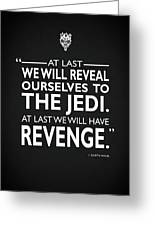 We Will Have Revenge Greeting Card