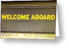 Welcome Aboard  Greeting Card