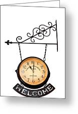 Welcome Clock.11 Am Greeting Card