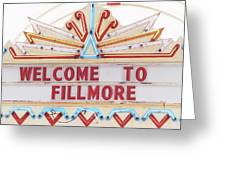 Welcome To Fillmore- Photography By Linda Woods Greeting Card