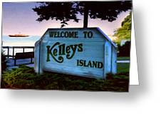 Welcome To Kelleys Island Greeting Card