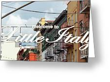 Welcome To Little Italy Sign In Lower Manhattan. Greeting Card