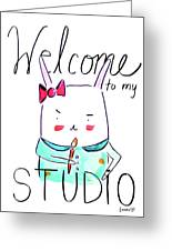 Welcome To My Studio Greeting Card