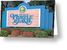 Welcome To Myrtle Beach Greeting Card