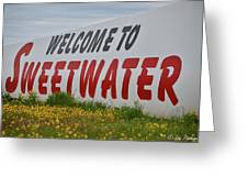 Welcome To Sweetwater  Greeting Card
