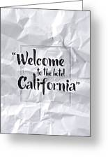 Welcome To The Hotel California Greeting Card