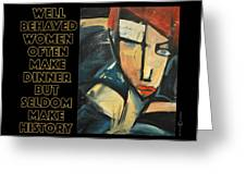 Well-behaved Women Poster Greeting Card