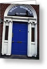 Well Woman Door In Dublin Greeting Card