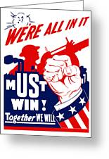 We're All In It - Ww2 Greeting Card