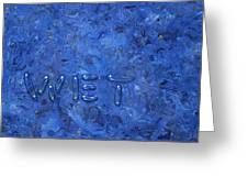 WET Greeting Card by James W Johnson