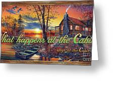 What Happens At The Cabin Greeting Card