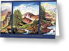 When Its Spring Time In The Rockies Greeting Card