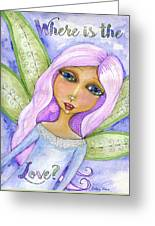 Where Is The Love? Greeting Card