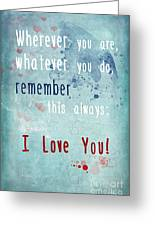 Wherever You Are Greeting Card