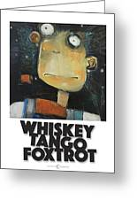 Whiskey Tango Foxtrot Poster Greeting Card