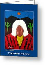 White Hair Welcome Greeting Card