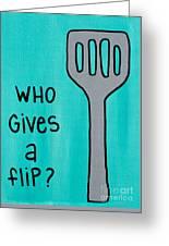 Who Gives A Flip Aqua Greeting Card