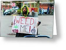 Will Work 4 Weed Greeting Card