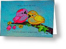 Will You Be My Tweet Heart Forever Greeting Card