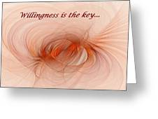 Willingness Is The Key Greeting Card