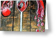 Wine Out Pour Greeting Card