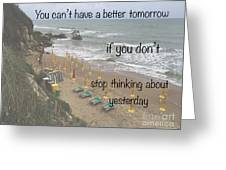 Wisdom Quote -tomorrow Yesterday Greeting Card