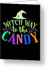 Witch Way To The Candy Halloween Funny Humor Colorful Greeting Card