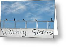 Witchey Sisters Greeting Card