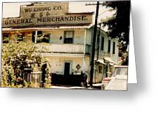 Wo Chong General Store Courtland Ca Greeting Card