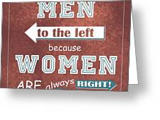 Women Are Always Right Greeting Card
