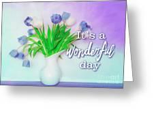 Wonderful Day Greeting Card