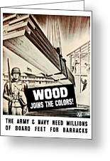 Wood Joins The Colors - Ww2 Greeting Card