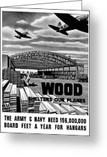 Wood Shelters Our Planes Greeting Card by War Is Hell Store