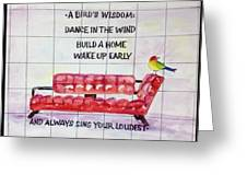 A Birds Wisdom Greeting Card