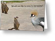 Would You Like To Come To My Party Greeting Card