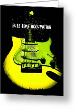 Yellow Guitar Full Time Occupation Greeting Card