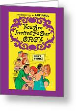 You Are Invited To Our Orgy Greeting Card