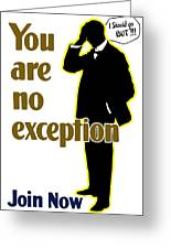 You Are No Exception - Join Now Greeting Card