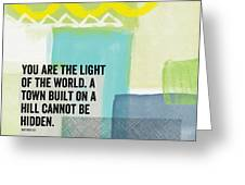 You Are The Light- Contemporary Christian Art By Linda Woods Greeting Card