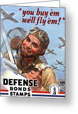 You Buy 'em We'll Fly 'em Greeting Card