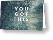 You Got This Print Greeting Card