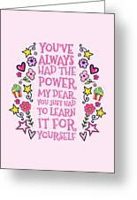 You Have Always Had The Power Greeting Card